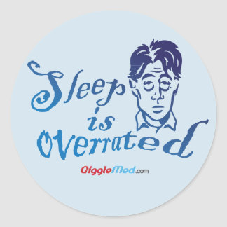 Sleep is Overrated Classic Round Sticker