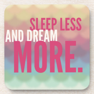 SLEEP LESS DREAM MORE - mindfulness quote gifts Coaster
