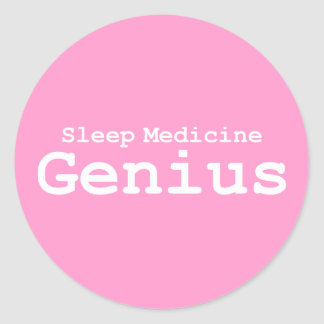 Sleep Medicine Genius Gifts Classic Round Sticker