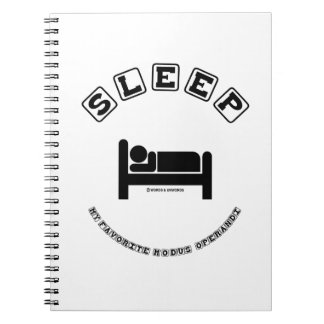 Sleep My Favorite Modus Operandi (Sign Humor) Spiral Notebooks