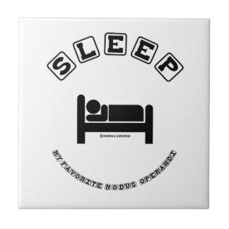 Sleep My Favorite Modus Operandi (Sign Humor) Tiles