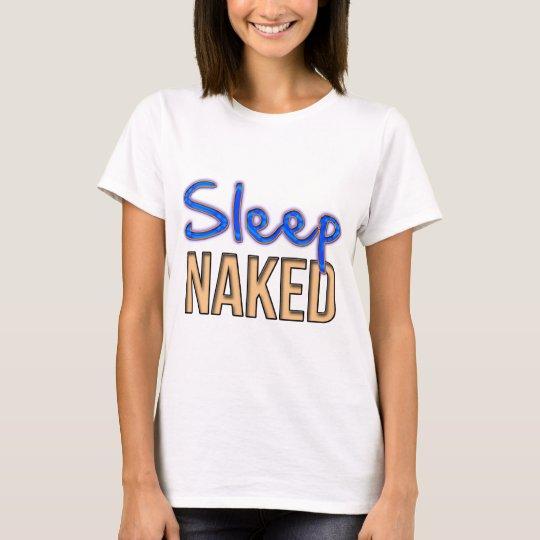 Sleep Naked T-Shirt