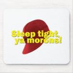 Sleep Tight Mousepad