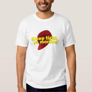 Sleep Tight T Shirts
