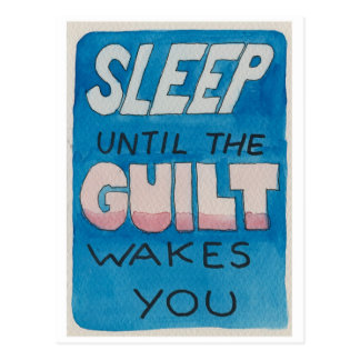 Sleep Until the Guilt Wakes You Postcard