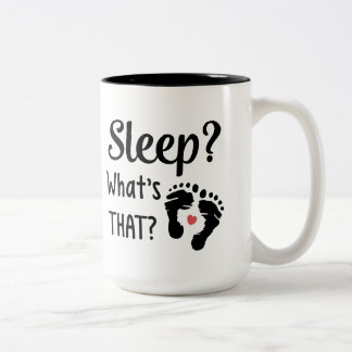 Sleep What's That? Humor Funny Parents Baby Shower Two-Tone Coffee Mug