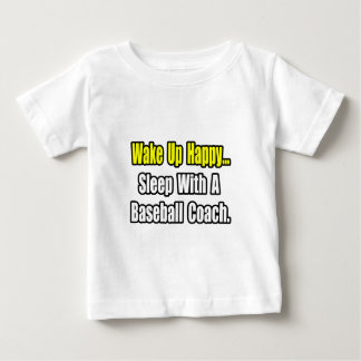 Sleep With a Baseball Coach Baby T-Shirt