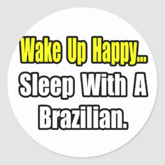 Sleep With a Brazilian Classic Round Sticker