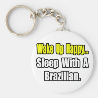 Sleep With a Brazilian Key Chain