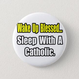 Sleep With a Catholic Pinback Button