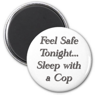 sleep with a cop magnet