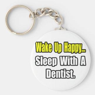 Sleep With a Dentist Keychain