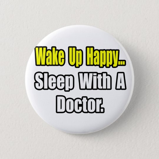 Sleep With a Doctor Pinback Button