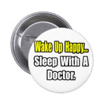 Sleep With a Doctor Pinback Buttons