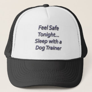 sleep with a dog trainer trucker hat
