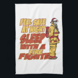 "Sleep with a Firefighter Kitchen Towel<br><div class=""desc"">Firefighter in full fire gear next to large text Feel Safe at Night,  Sleep With a Firefighter! Add a little humor to a serious job with bold yellow and red colors! Perfect for firefighter wives and firefighter girlfriends!</div>"