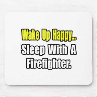 Sleep With a Firefighter Mouse Mat