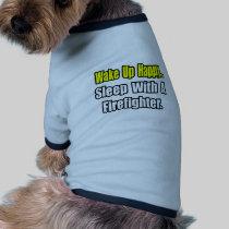 Sleep With a Firefighter Pet Tee