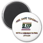 SLEEP WITH A HIGHWAY PATROL 2 INCH ROUND MAGNET