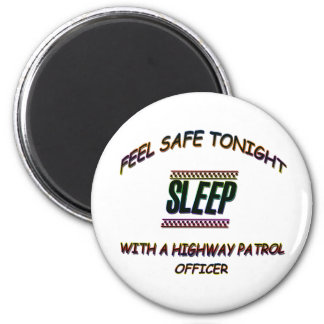 SLEEP WITH A HIGHWAY PATROL MAGNET