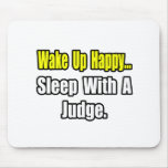 Sleep With a Judge Mouse Pad