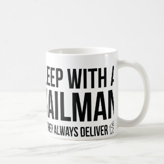 Sleep With A Mailman. They Always Deliver. Coffee Mug