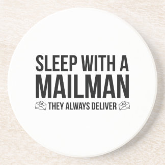 Sleep With A Mailman. They Always Deliver. Drink Coasters