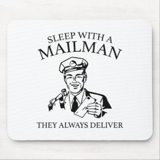 Sleep With A Mailman. They Always Deliver. Mouse Pad