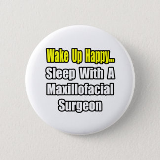 ...Sleep With a Maxillofacial Surgeon Pinback Button