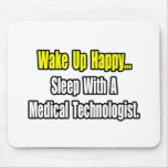 Sleep With A Medical Technologist Mousepad