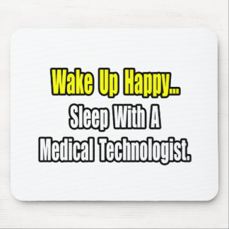 Sleep With A Medical Technologist Mouse Pad
