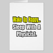 Sleep With a Physicist Greeting Cards