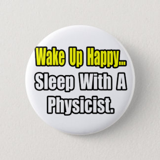 Sleep With a Physicist Pinback Button