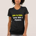 Sleep With a Physicist T-shirt