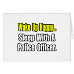 Sleep With a Police Officer Greeting Cards