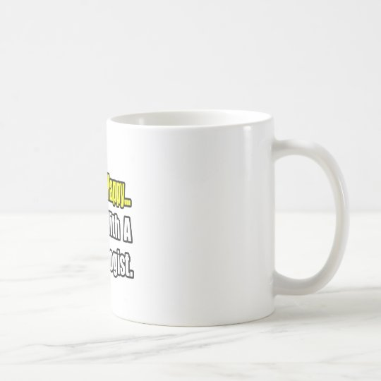 Sleep With a Psychologist Coffee Mug