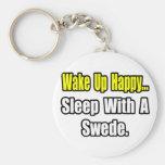Sleep With a Swede Keychains