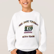 SLEEP WITH A TEACHER SWEATSHIRT