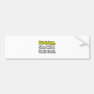 Sleep With a Tennis Coach Bumper Stickers