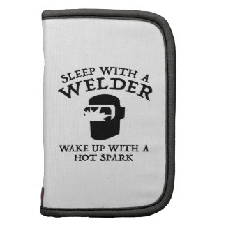 Sleep With A Welder. Wake Up With A Hot Spark. Organizers