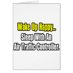 Sleep With An Air Traffic Controller Greeting Card