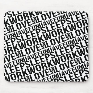 Sleep Work Love and Have Fun Typographic Pattern Mousepad