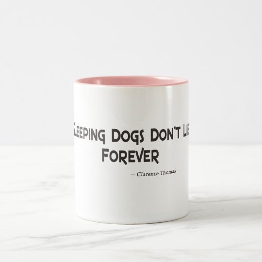 Sleeping Dogs Don't Lie Forever Two-Tone Coffee Mug