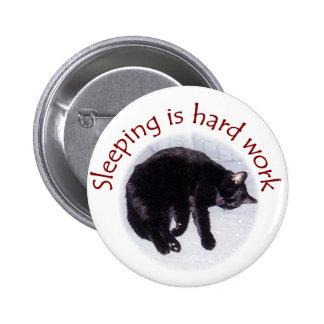 Sleeping is hard work 2 inch round button
