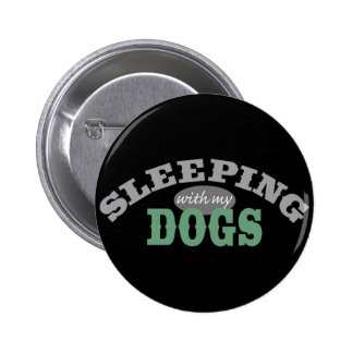 SLEEPING with my DOGS Pinback Button
