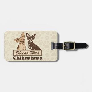Sleeps With Chihuahuas Bag Tag