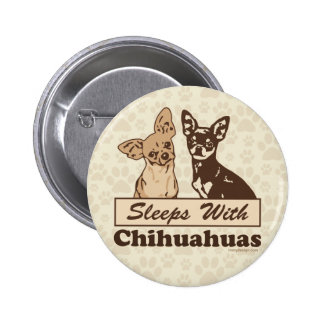 Sleeps With Chihuahuas Humor Button