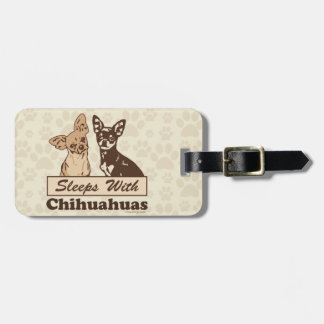 Sleeps With Chihuahuas Tag For Luggage