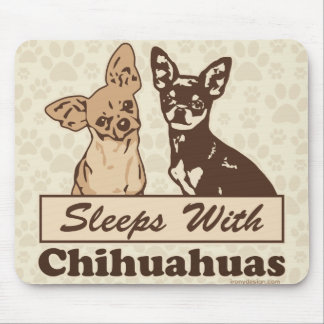 Sleeps With Chihuahuas Mouse Pad