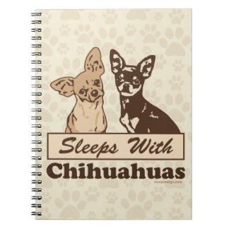 Sleeps With Chihuahuas Notebook